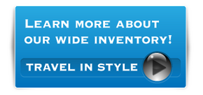 Travel in Style - Learn more about our wide inventory!